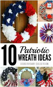 Decorative Wreaths For Home by 4th Of July Wreaths 10 Patriotic Ideas For Door Decor