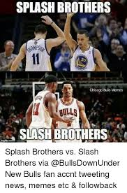 Chicago Bulls Memes - splash brothers chicago bulls memes bulls slash brothers splash