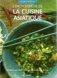 livre cuisine asiatique livre l encyclopédie de la cuisine asiatique conseillère