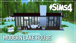 modern lake house the sims 4 speed build modern lake house youtube
