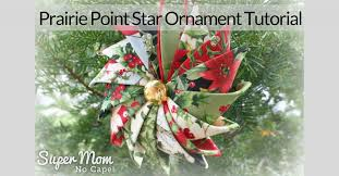 prairie point ornament tutorial no cape