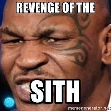 Revenge Memes - revenge of the sith mike tyson meme generator