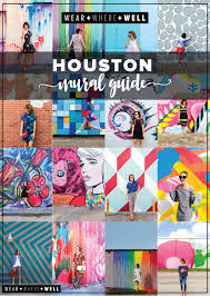 wear where well wear where well houston mural guide collage