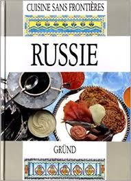 livre cuisine russe amazon fr cuisine sans frontieres russie prascovie brun