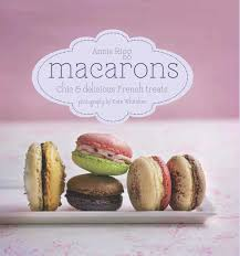 macarons chic and delicious french treats annie rigg