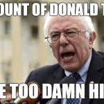 Is Too Damn High Meme Generator - bernie sanders too damn high meme generator imgflip