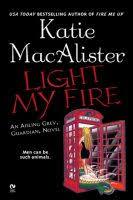 You Light My Fire Light My Fire Katie Macalister