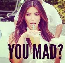 Why U Mad Meme - kim k you mad pictures photos and images for facebook tumblr