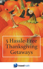 vacation ideas for thanksgiving 25 best ideas about thanksgiving getaways on pinterest new york