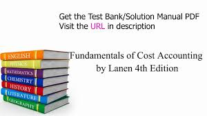 practice test bank for fundamentals of cost accounting by lanen