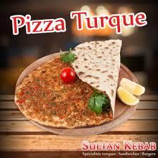 cuisine turque kebab pizza turque sultan kebab