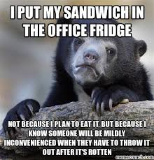 Fridge Meme - put my sandwich in the office fridge