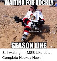 Nhl Memes - waiting for hockey memes sb season like still waiting msb like