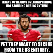 Colin Kaepernick Memes - texas up in arms over colin kaepernick not standing during anthem