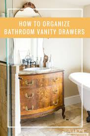 how to organize your bathroom drawers a home to grow old in