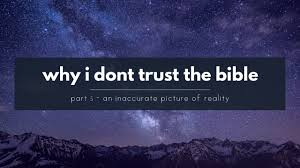 why i don u0027t trust the bible part 5 u2013 an inaccurate description