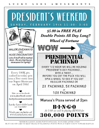 presidents weekend lucky leo u0027s amusements president u0027s weekend u2013 2 19 17
