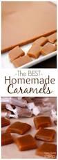 homemade caramels recipe homemade caramels homemade and