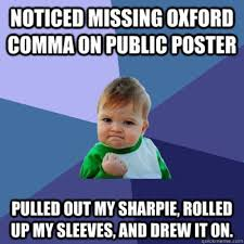 Oxford Comma Meme - 15 witty oxford comma memes that highlight the importance of