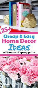 creative diy home decorating ideas 25 budget decorating ideas transform your decor with spray