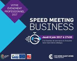 chambre commerce bobigny entrepreneurs participez au speed meeting business annuel de la cci