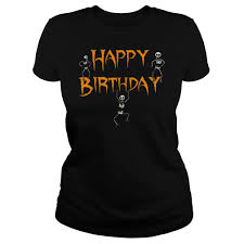 birthday halloween happy birthday halloween shirt guy tee ladie tee sweater
