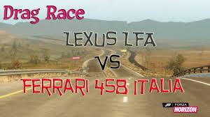 lexus lfa vs corvette zr1 youtube forza horizon drag race ferrari 458 italia vs lexus lfa x4