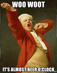 Beer O Clock Meme - woo woot it s almost beer o clock joseph ducreux meme generator