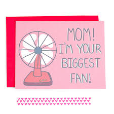 funny mom card mothers day card mom i u0027m your biggest fan