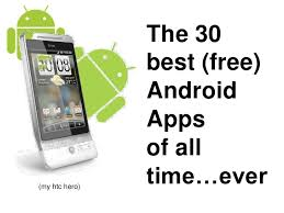 best free apps for android the 30 best free android apps of all time