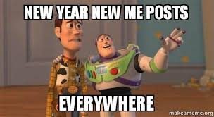 New Year New Me Meme - new year new me posts everywhere new year make a meme