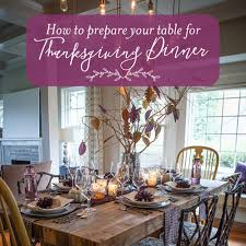 how to prepare your table for thanksgiving dinner lia griffith