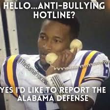 Alabama Football Memes - lsu anti bullying meme roll tide pinterest anti bullying