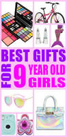 best gifts 9 year old girls will love birthdays gift and girls
