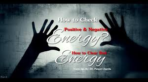 how to clear bad energy how to check positive negative energy part 2 how to clear bad