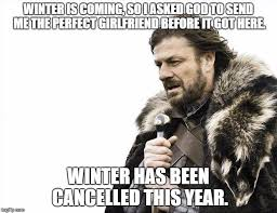 Perfect Girlfriend Meme - brace yourselves x is coming meme imgflip