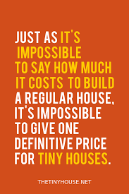Cost To Build House by How Much Does It Cost To Build A Tiny House Tiny House Cost