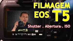 como filmar na canon eos t5 tutorial parte i youtube