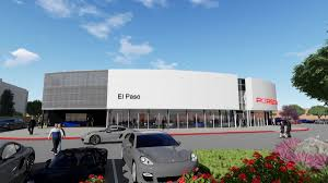 porsche dealership porsche headed to el paso local news elpasoinc com
