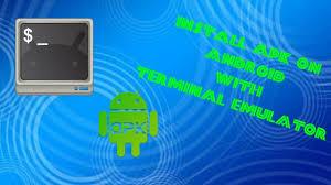 terminal emulator for android apk install apk on any android phone via terminal emulator needs root