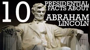 11 presidential facts about abraham lincoln did you fact
