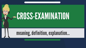 what is cross examination what does cross examination cross