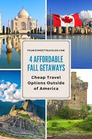 4 affordable fall getaways cheap travel options outside of