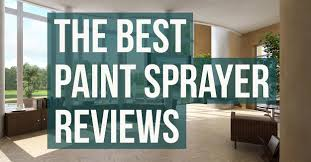 best paint sprayers for interiors walls from paint sprayer guide