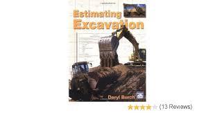 Excavation Estimating by Estimating Excavation Deryl Burch 0706189951002 Amazon Com Books