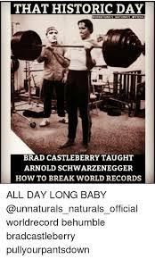Arnold Schwarzenegger Memes - that historic day eunnaturals naturals official brad castleberry