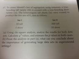 to assess mendel u0027s law of segregation using tomato chegg com