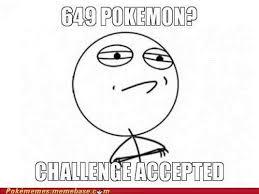 Challenge Accepted Memes - pokémemes meme page 90 pokemon memes pokémon pokémon go