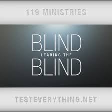 Who Leads The Blind Te Blind Leading The Blind