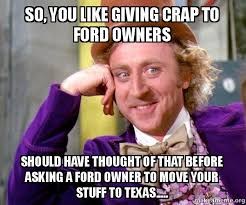 Ford Owner Memes - so you like giving crap to ford owners should have thought of